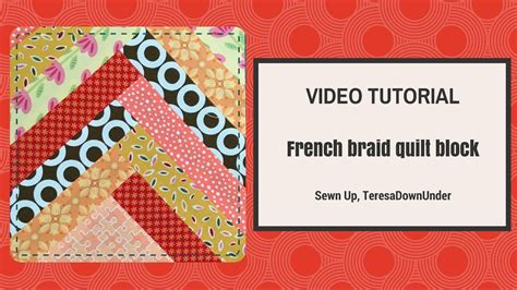 printable fabric youtube video tutorial french braid quilt block youtube