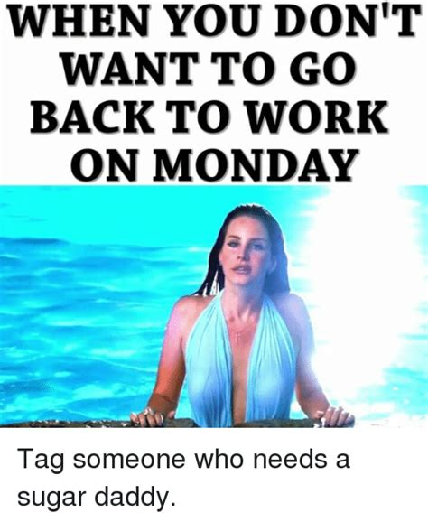 search dont want to go to work memes on me me