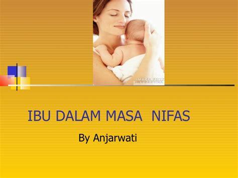 Asuhan Kebidanan Masa Nifas asuhan pada ibu nifas