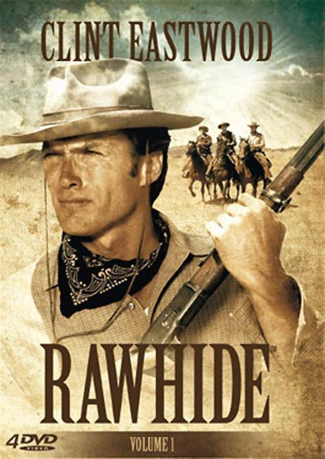 film cowboy en francais complet clint eastwood rawhide 3 233 pisodes s 233 rie tv les films que j ai aim 233 s