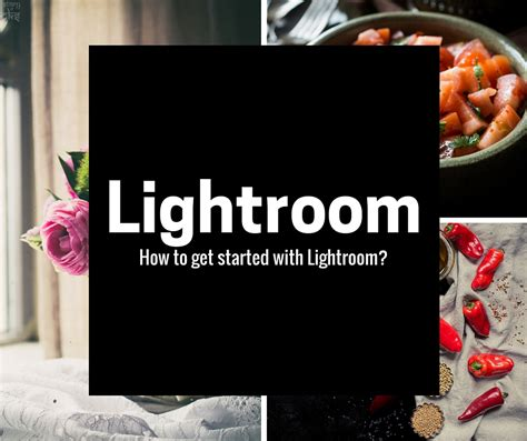 lightroom tutorials getting started photography tutorials archives story of cooks