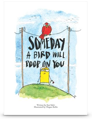 the someday birds books someday a bird will on you by sue salvi reviews