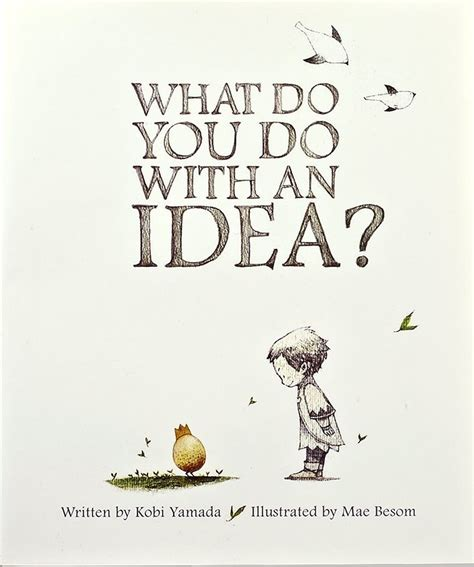 what do you do with a chance books what do you do with an idea by kobi yamada illustrated
