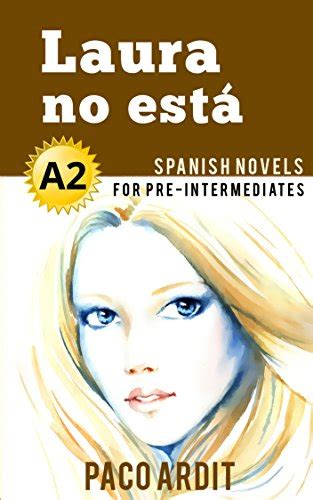 libro spanish novels laura no ebook spanish novels f 250 tbol en madrid spanish novels for beginners a1 spanish edition di