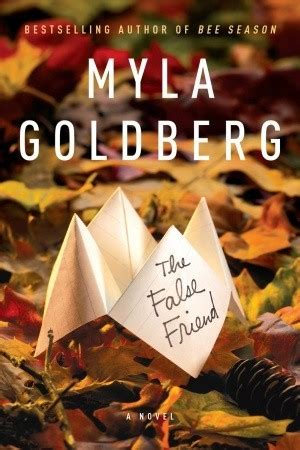 Book Review Bee Season By Myla Goldberg by The False Friend By Myla Goldberg Reviews Discussion