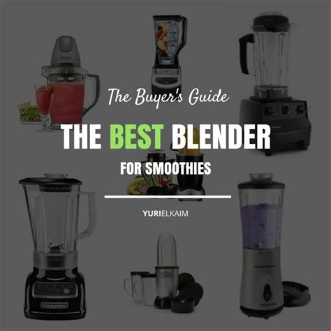 best blender for smoothie the best blender for smoothies the buyer s guide yuri