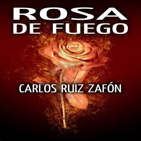 libros de carlos ruiz zafon para descargar gratis rosa de fuego en el cementerio de los libros olvidados 0 en mp3 26 10 a las 15 53 47 16 28
