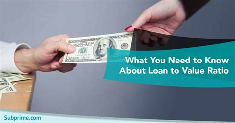 what you need to about loan to value ratio subprime