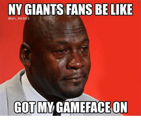 Ny Giants Memes - ny giants fans belike memes got my gameface on meme on