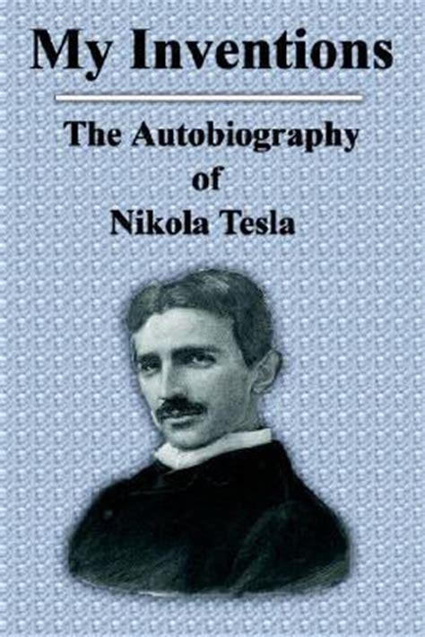 Book About Nikola Tesla My Inventions By Nikola Tesla
