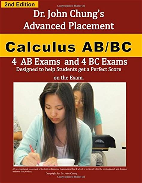 dr chung s advanced placement calculus ab designed to help students get a score on the books dr chung s advanced placement calculus ab bc
