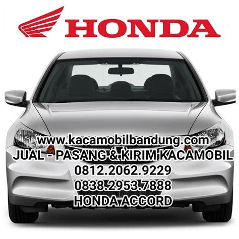 Kaca Mobil Honda Jazz Kacamobil jual kacamobil honda accord kaca mobil harga murah bandung