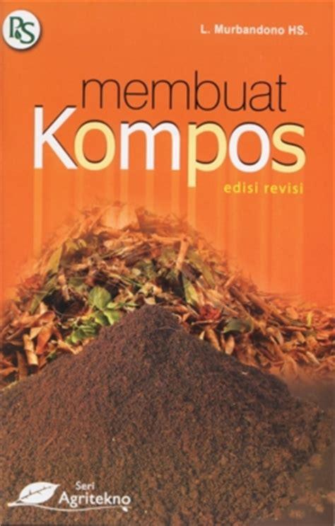 Buku Cara Cepat Membuat Kompos membuat kompos edisi revisi pokja l air minum dan