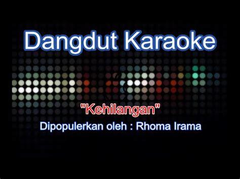 download mp3 free dangdut rhoma irama kehilangan rhoma irama dangdut karaoke tanpa vokal 3gp