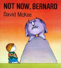 libro not now bernard 1000 images about picture books on maurice sendak book and grandmothers