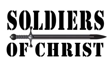 soldiers of christ the solidiers of christ