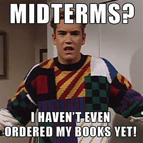 Midterm Memes - saved by the bell saved by the bell pinterest