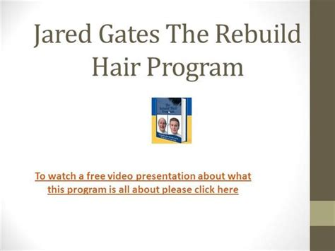 rebuild hair program free download the rebuild hair program of jared gates authorstream