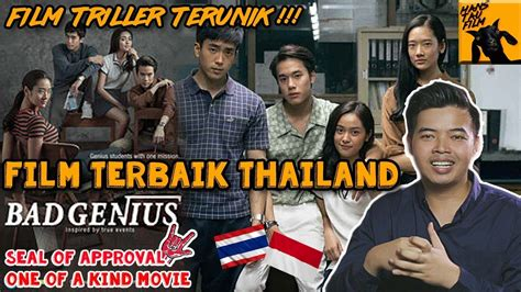 film thailand versi bahasa indonesia bad genius movie review bahasa indonesia youtube
