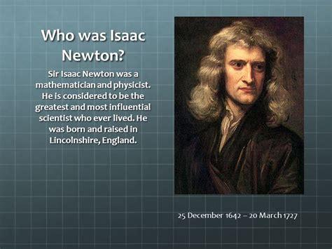 biography of isaac newton ppt isaac newton oscar rodrigues 8 e ppt video online