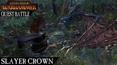 Slayer War 2 slayer crown quest battle total war warhammer