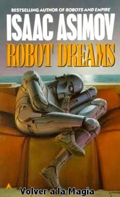 sueos de robot spanish volver a la magia radio show sue 241 os de robot relato de ciencia ficcion de isaac asimov