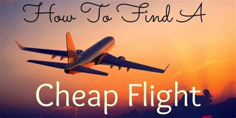 how to find cheap flights to anywhere travel outlandish how to find a cheap flight to anywhere 19 secrets for