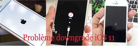 solutions downgrade ios 11 bloqu 233 en mode r 233 cup 233 ration dfu logo pomme
