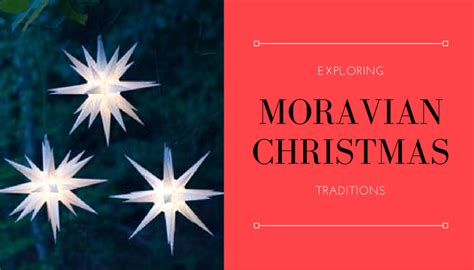 exploring moravian christmas traditions dollars and