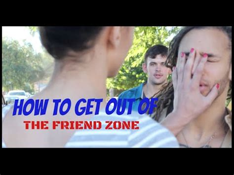 how to get out of the friendzone youtube how to get out of the friend zone youtube