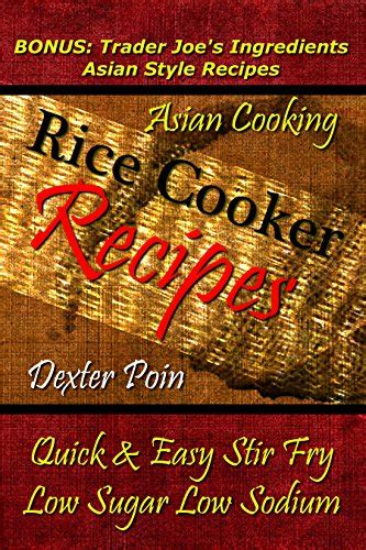 stir fry cookbook 225 easy gluten free low cholesterol whole foods recipes of antioxidants phytochemicals stir fry weight loss transformation volume 12 books cookbooks list the best selling quot rice cookers quot cookbooks