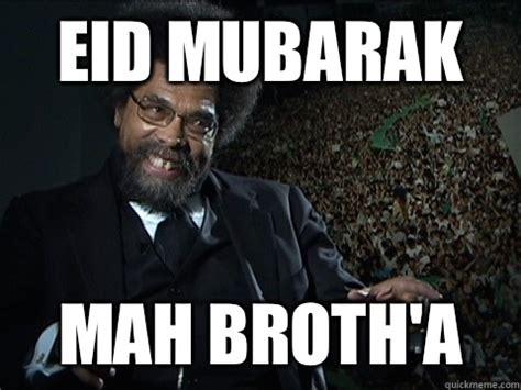 Eid Mubarak Meme - post 2016 eid mubarak mah brotha eid lol eid mubarak