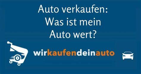 Wir Kaufen Dein Auto G Ppingen by Auto Verkaufen Sch 228 Tzen 252 Ber Wirkaufendeinauto De