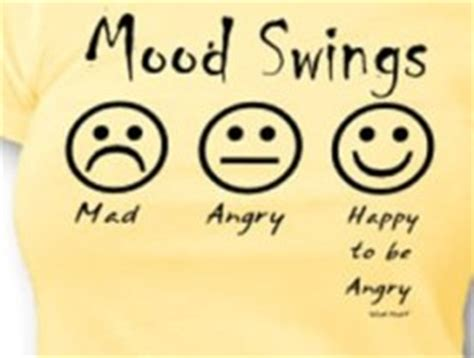 mood swings and menopause the mood swings are more frequent as are the hot spells