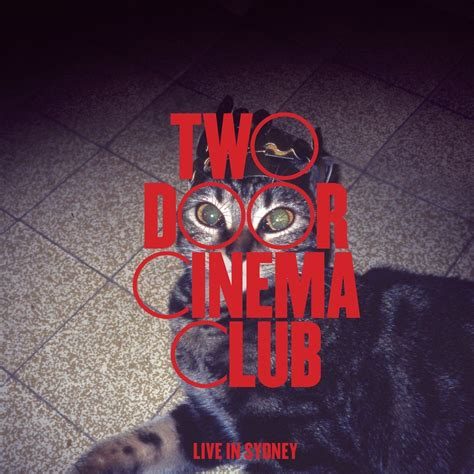 Two Door Cinema Club Album by Live In Sydney Two Door Cinema Club Mp3 Buy Tracklist