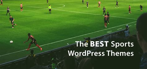 themes sport com the 15 best wordpress sports themes wpexplorer