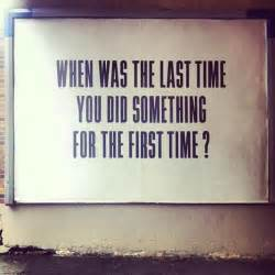 When was the last time you did something for the first time daily