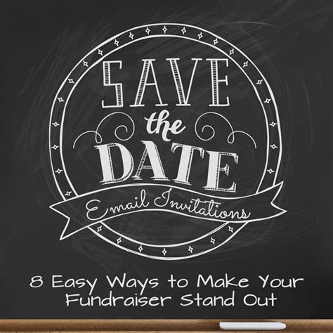 Quot Save The Date Quot Email Invites 8 Easy Ways To Make Your Fundraiser Stand Out Fundraiser Save The Date Templates