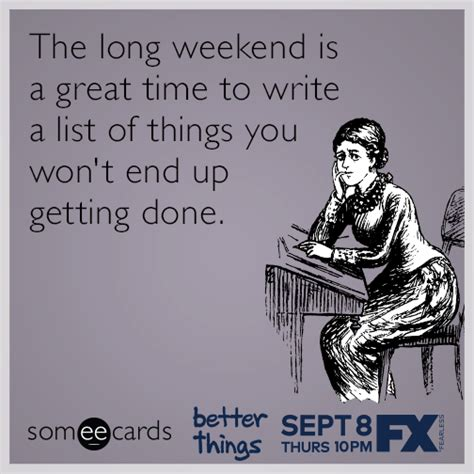 time to write beveled ends the long weekend is a great time to write a list of things