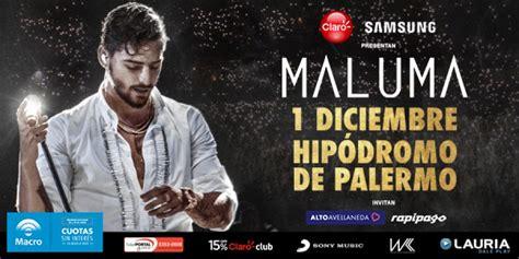 ticketportal maluma junio maluma en argentina 1 de diciembre hip 243 dromo de palermo