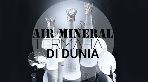 Kemasan Air Mineral 4 kemasan minuman air mineral termahal di dunia