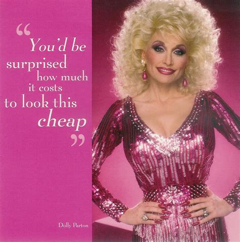 Dolly Parton Is A Backwoods by Quotes Dolly Magazine Quotesgram