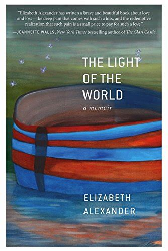 the light of the world elizabeth alexander book review the light of the world by elizabeth alexander