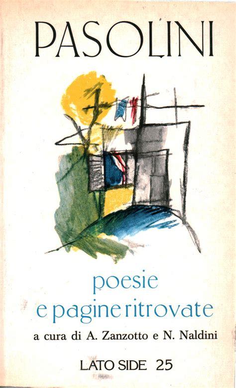 libreria pagine roma pasolini poesie e pagine ritrovate andrea zanzotto nico