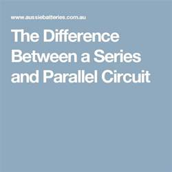 difference between capacitor in parallel and series 25 best series and parallel circuits ideas on