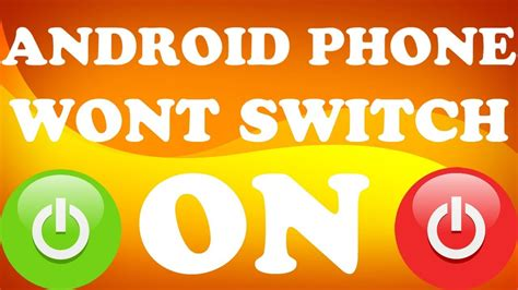 android phone wont turn on android friday how to switch your phone on if it won t