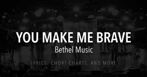 guitar tutorial you make me brave you make me brave lyrics chords bethel music
