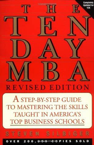 What Is Taught In Mba by Ten Day Mba The Rev A Step By Step Guide To Mastering