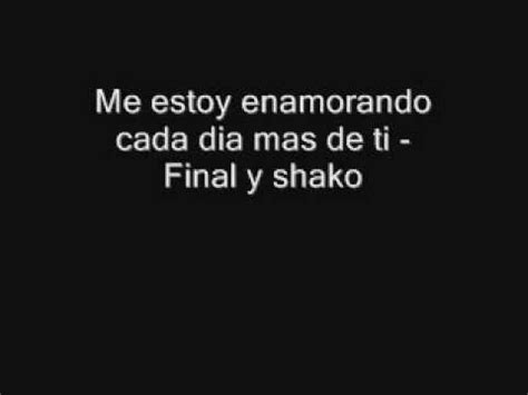 estoy e namorada de ti me estoy enamorado de ti cada dia mas final y shako youtube