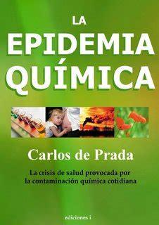 la bac publica un libro de pensamientos espirituales quot la epidemia qu 237 mica quot un alegato contra la contaminaci 243 n y a favor de una vida m 225 s sana